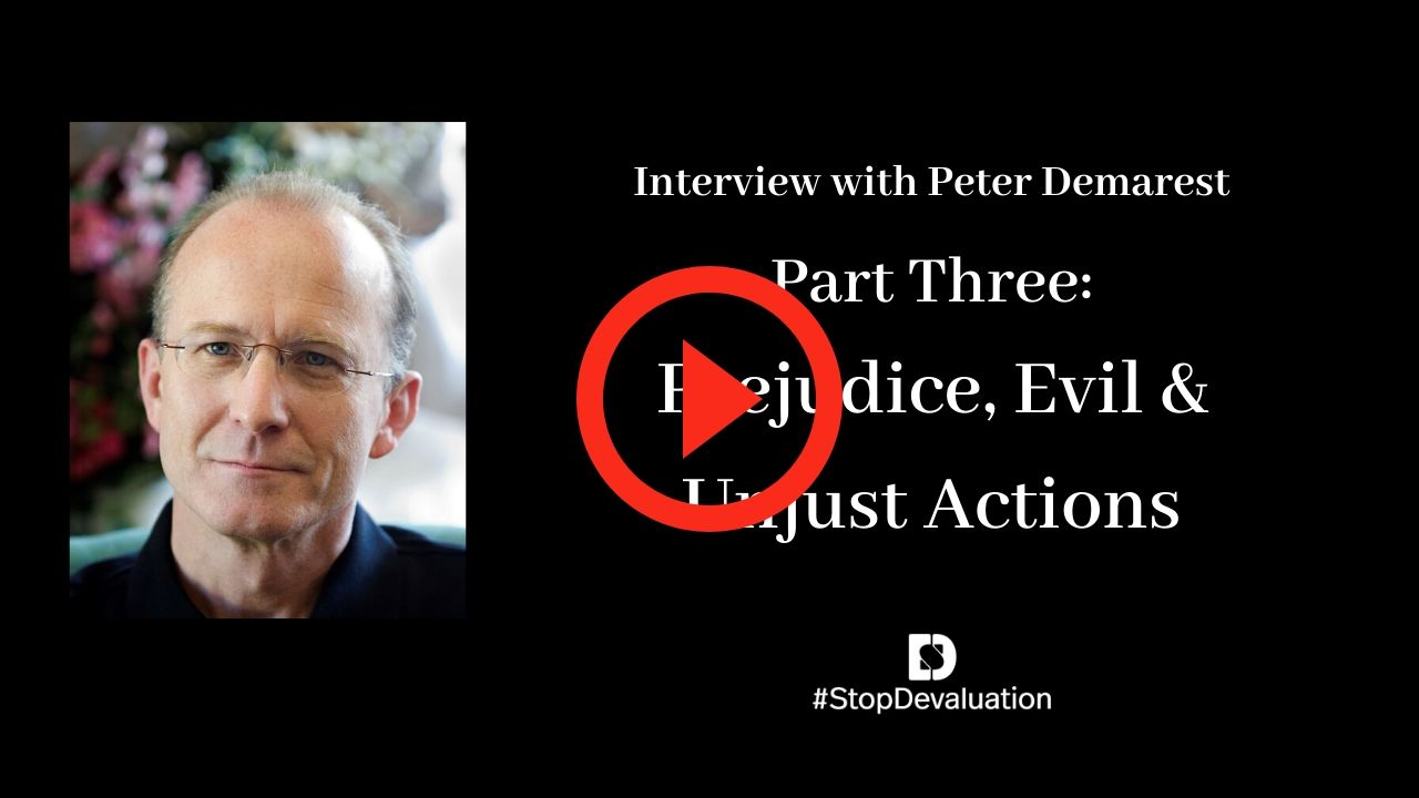 Part Three: Prejudice, Evil & Unjust Action with Peter Demarest