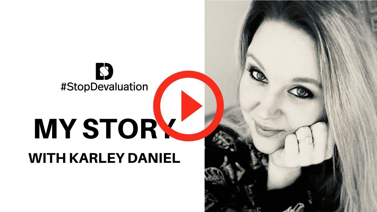 My Story with Karley Daniel