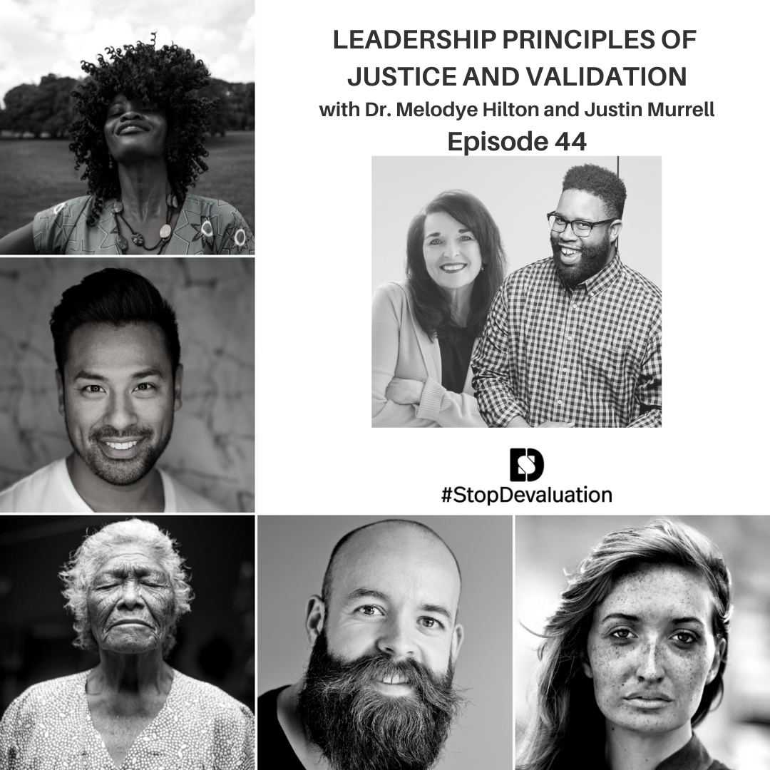 EP44 Leadership Principles of Justice and Validation
